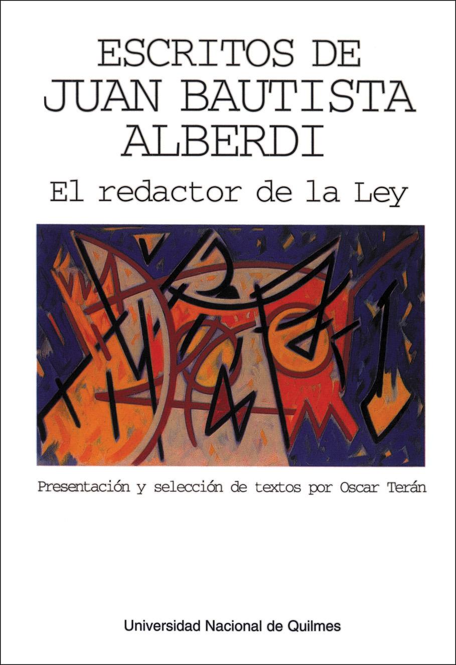 Escritos de Juan Bautista Alberdi. El redactor de la Ley