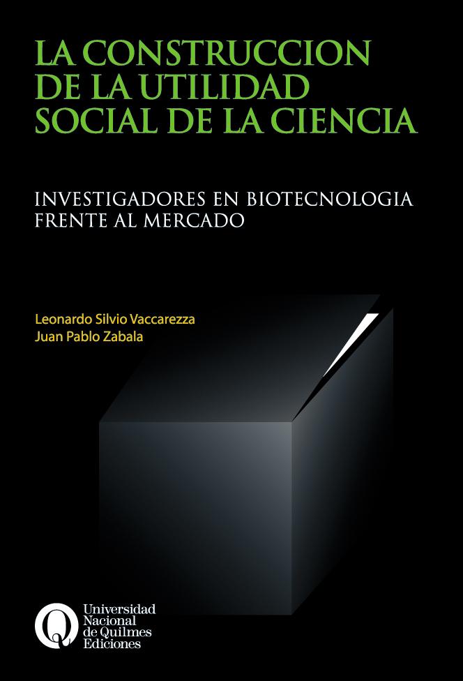 Construcción de la utilidad social de la ciencia. Investigadores en biotecnología frente al mercado