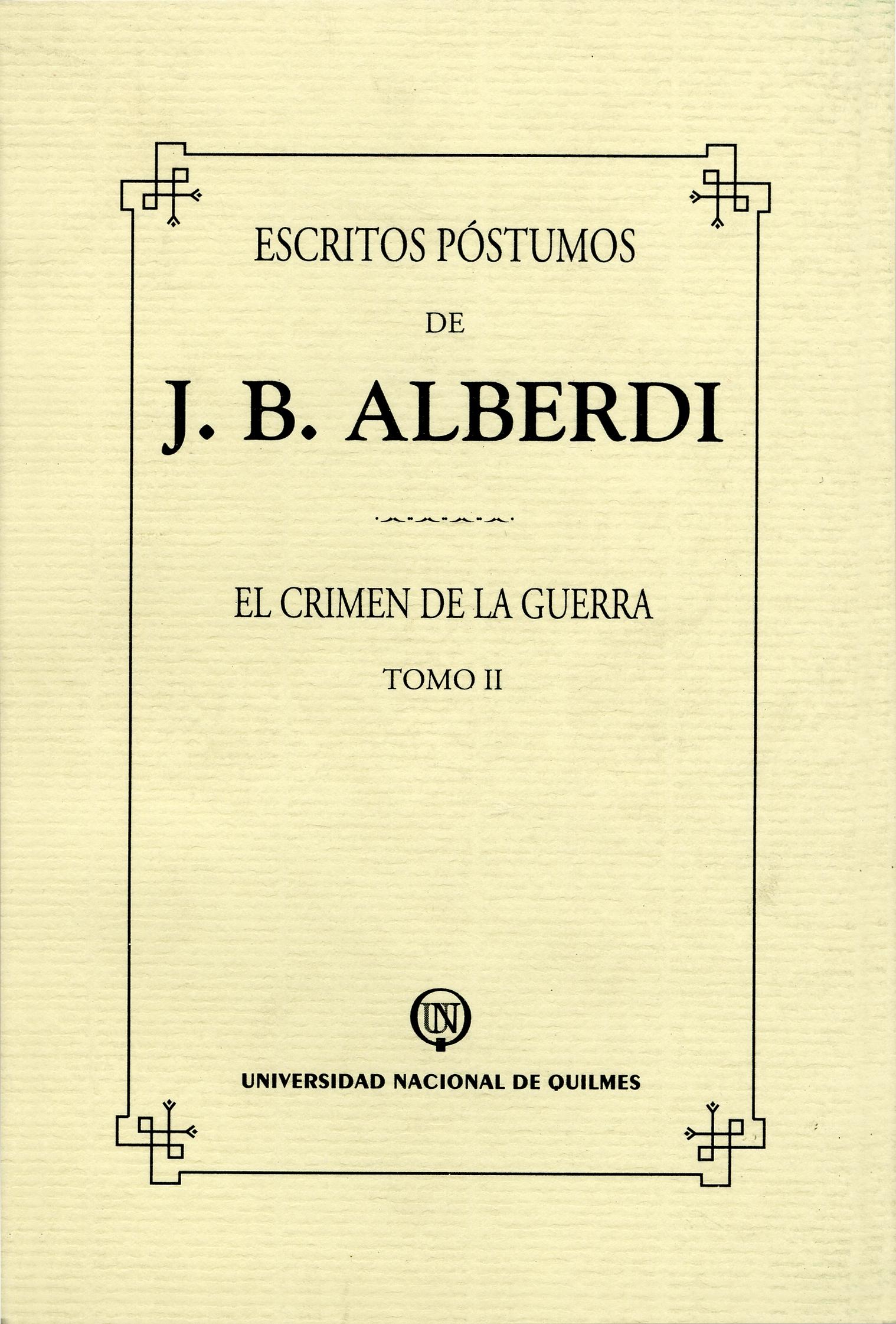 Escritos póstumos de J. B. Alberdi. Tomo II. El crimen de la guerra