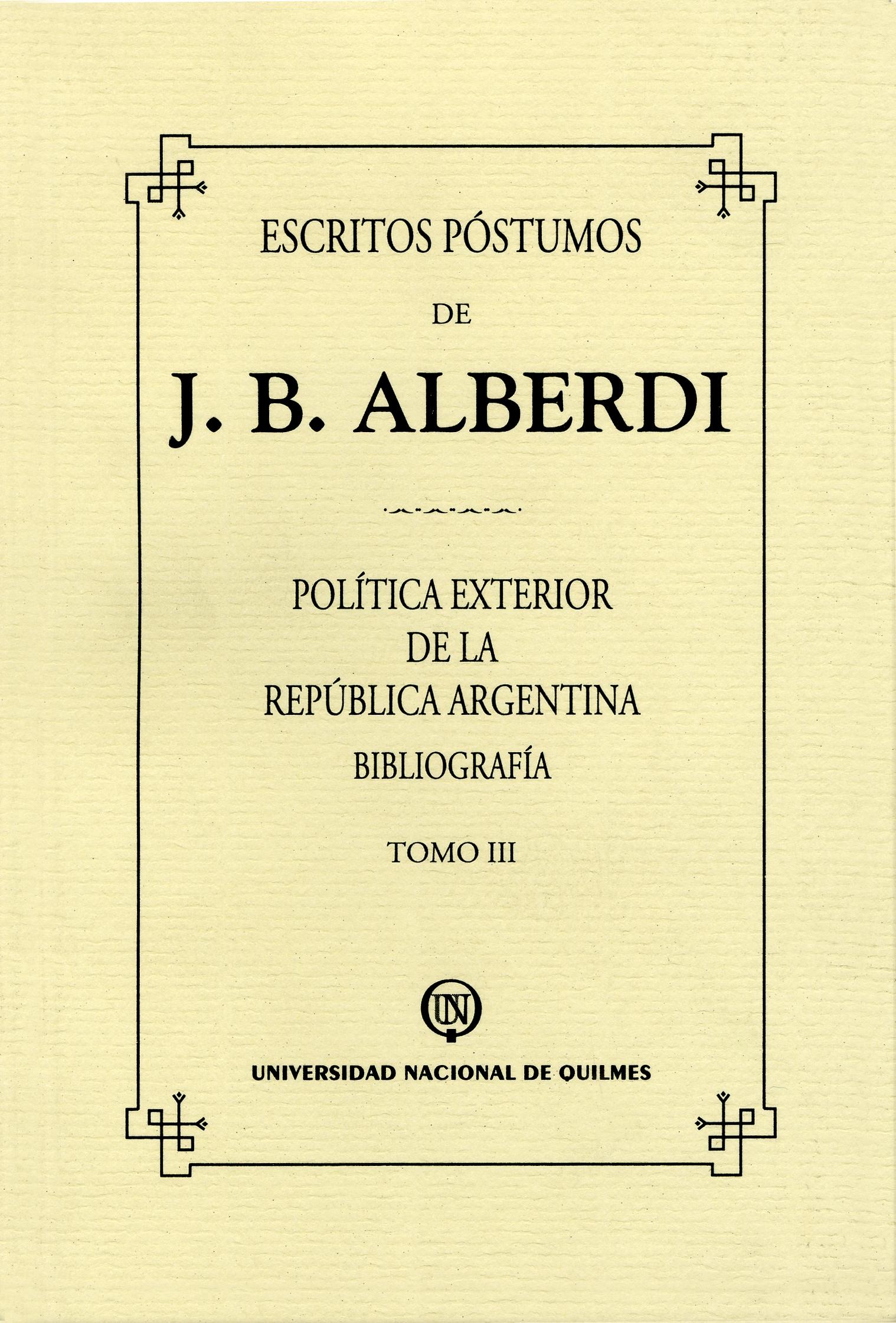 Escritos póstumos de J. B. Alberdi. Tomo III. Política exterior de la República Argentina