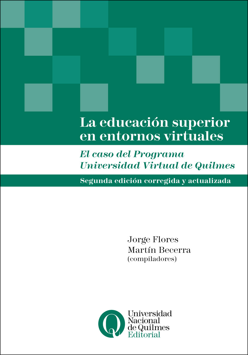 La educación superior en entornos virtuales. El caso del Programa Universidad Virtual de Quilmes