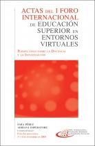 Actas del I Foro Internacional de educación superior en entornos virtuales
