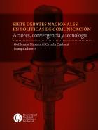 Reseña de Siete debates nacionales en políticas de comunicación
