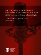Siete debates nacionales en políticas de comunicación