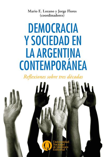 Democracia y sociedad en la Argentina contemporánea. Reflexiones sobre tres décadas