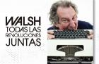 Walsh todas las revoluciones juntas
