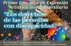 Concurso de Expresión Artística Interuniversitario sobre los derechos de las personas con discapacidad