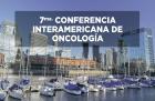7 Conferencia interamericana de Oncología