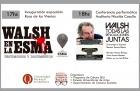 Continúa el ciclo 40 años de la desaparición de Rodolfo Walsh