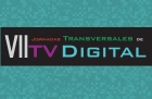 VII Jornadas Transversales de TV Digital