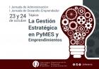 Jornadas sobre la gestión estratégica en PyMEs y Emprendimientos