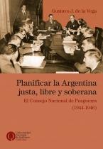 Planificar la Argentina justa libre y soberana