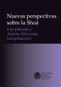Nuevas perspectivas sobre la Shoá