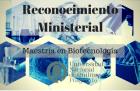 Reconocimiento Ministerial de la Maestría en Biotecnología