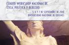 Cuarto Workshop Nacional de tica Política y Derecho