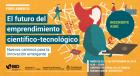 El futuro del emprendimiento científico-tecnológico nuevos caminos para la innovación emergente
