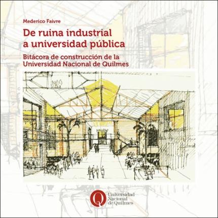 De ruina industrial a universidad puacuteblica