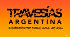 Programa Travesías Argentina Herramientas para activar la cultura local