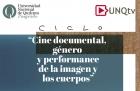 Ciclo Cine documental género y performance de la imagen y los cuerpos