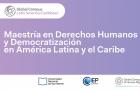 Maestría en Derechos Humanos y Democratización en América Latina y el CaribeLATMA  20202021