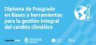 Se lanzó el Diploma de Posgrado Bases y herramientas para la gestión integral del cambio climático