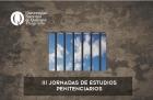 III Jornadas de Estudios Penitenciarios Horizontes historiográficos teoría y praxis Convergencias entre pasado y presente
