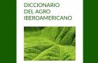 Segunda edición del Diccionario del agro iberoamericano