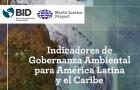 Se presentó el Estudio de Indicadores de Gobernanza Ambiental para América Latina y el Caribe