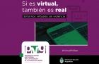 Campaña de prevención Si es virtual también es real Entornos virtuales sin violencia