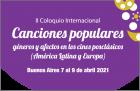 II Coloquio Internacional Canciones populares géneros y afectos en los cines posclásicos