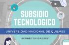 Subsidio Tecnológico UNQ 2021