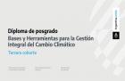 Apertura de la tercera cohorte del diploma de posgrado en Bases y Herramientas para la Gestión Integral del Cambio Climático