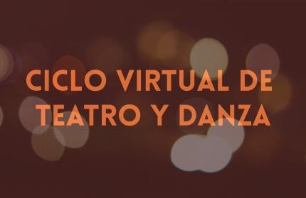 Ciclo virtual de teatro y danza