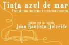 Taller Tinta azul de mar Problemáticas Marítimas y Literatura Argentina